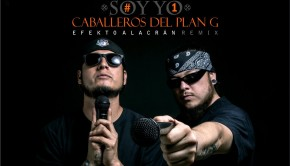 Caballeros del Plan G – Soy Yo Remix (Video)